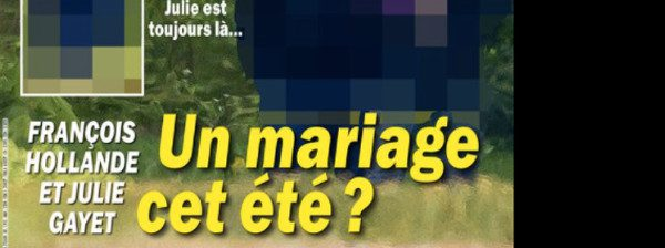 Julie Gayet et François Hollande, un mariage pour l'été selon Closer